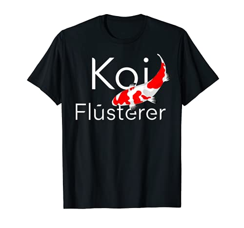 Koi Fluesterer Tshirt